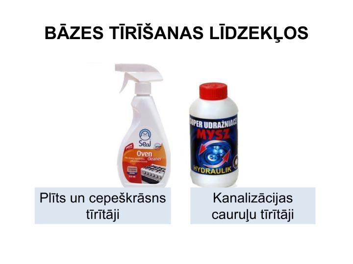 BĀZES TĪRĪŠANAS LĪDZEKĻOS