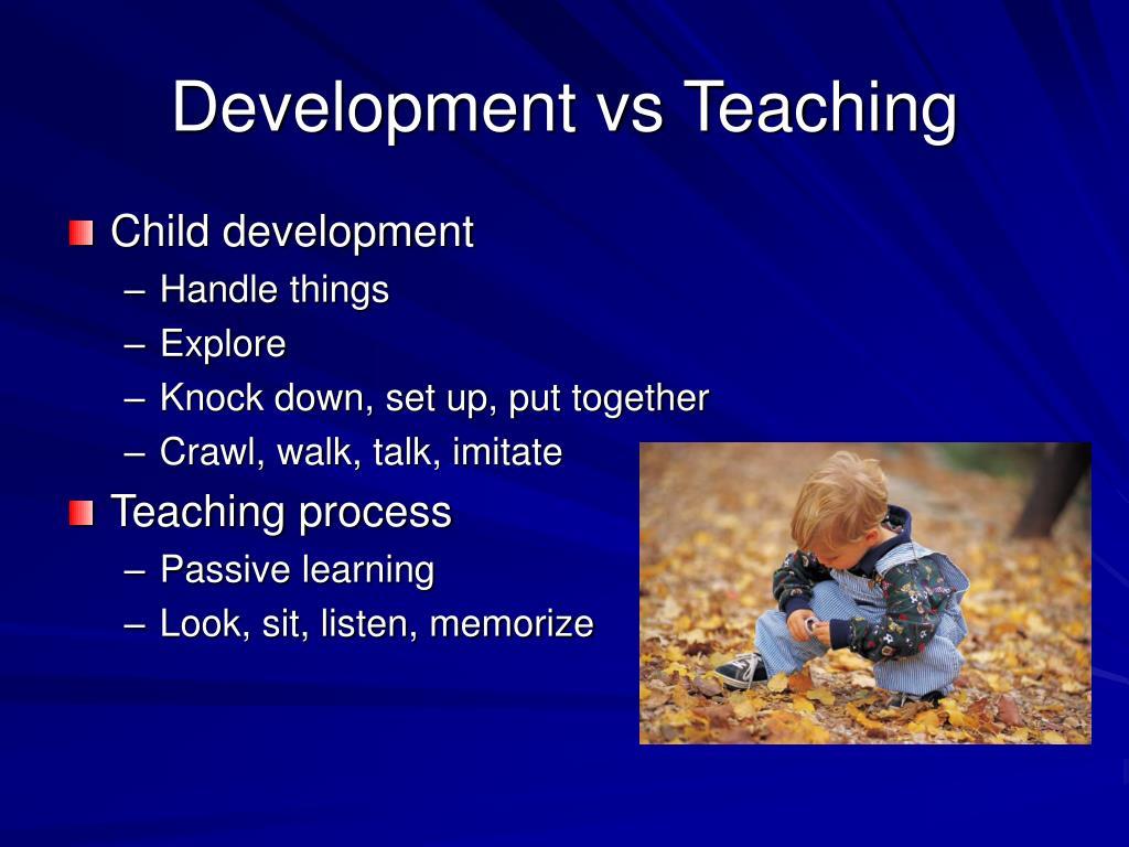Development vs Teaching