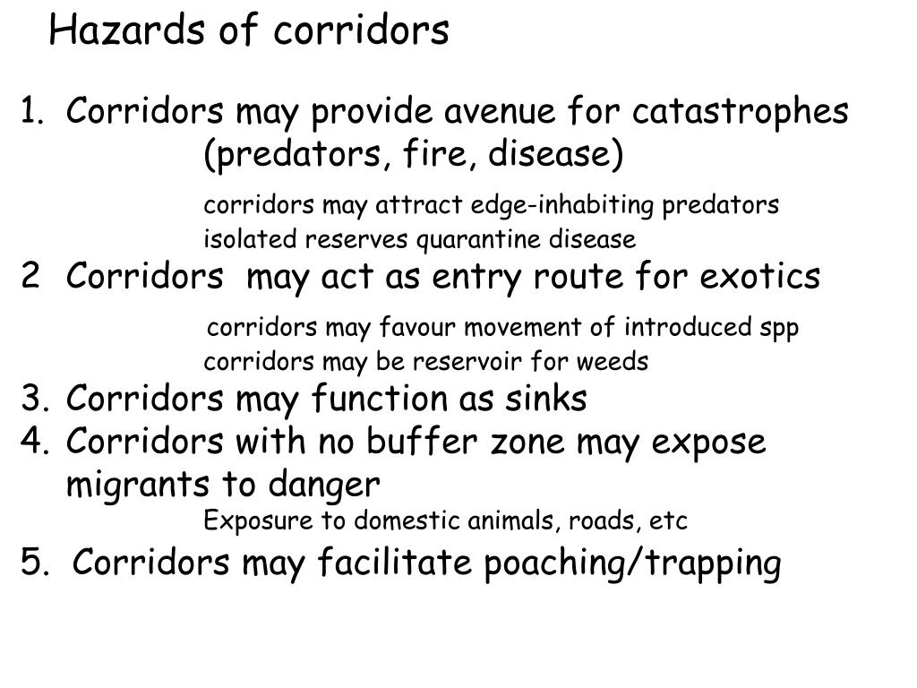 Hazards of corridors