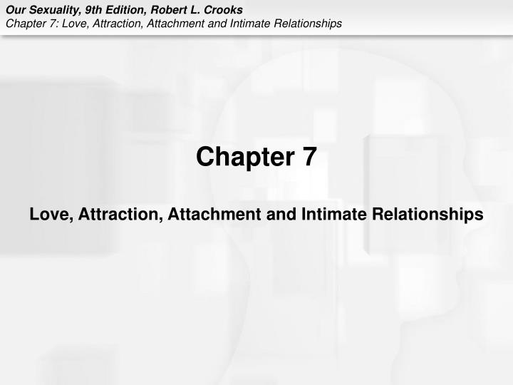Chapter 7 love attraction attachment and intimate relationships