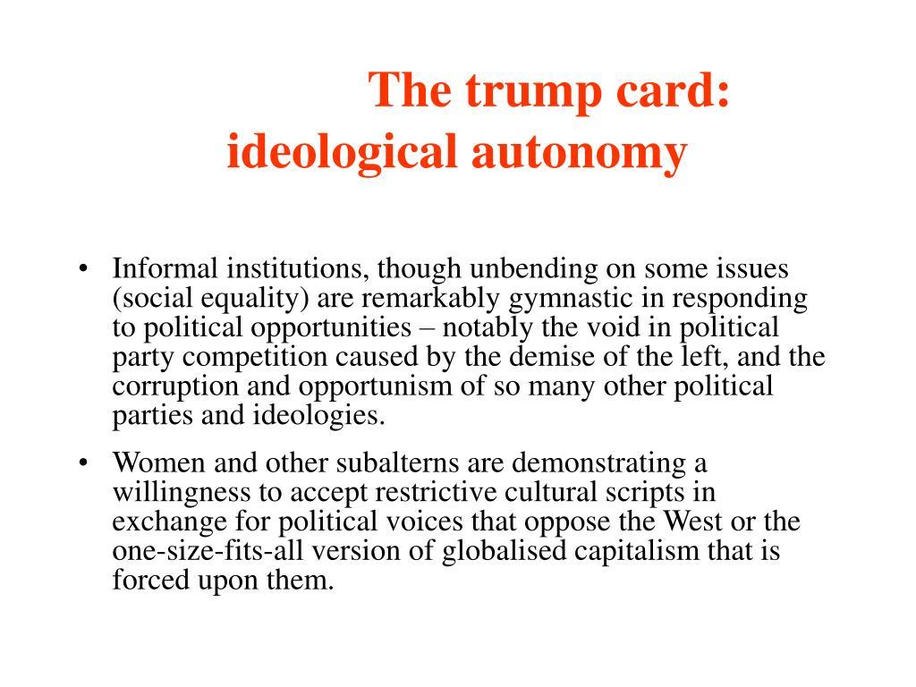 The trump card: ideological autonomy