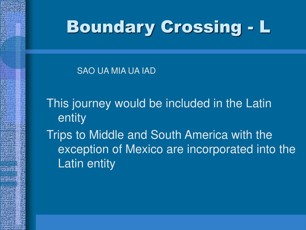 Boundary Crossing - L