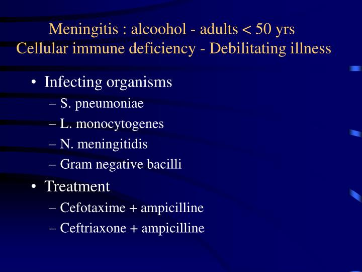 Meningitis : alcoohol - adults < 50 yrs