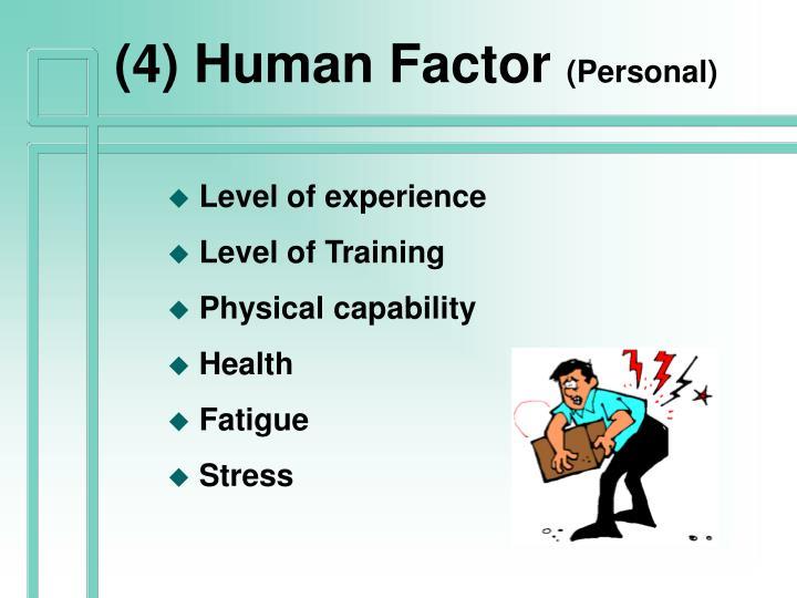 (4) Human Factor