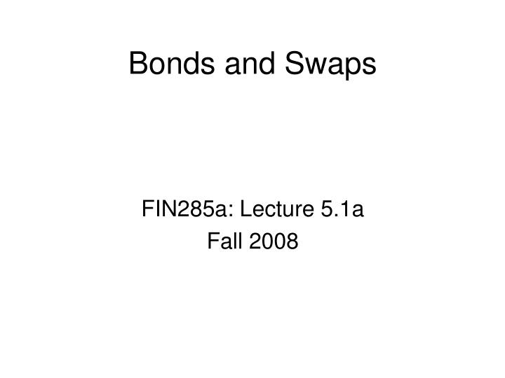 Fin285a lecture 5 1a fall 2008