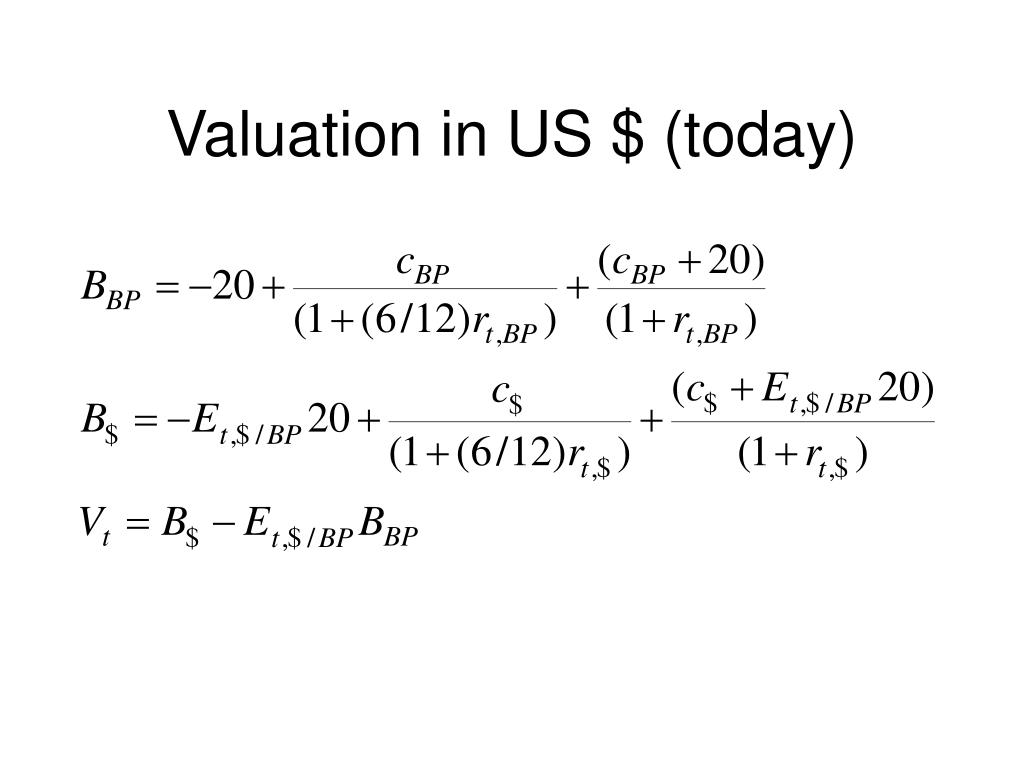 Valuation in US $ (today)