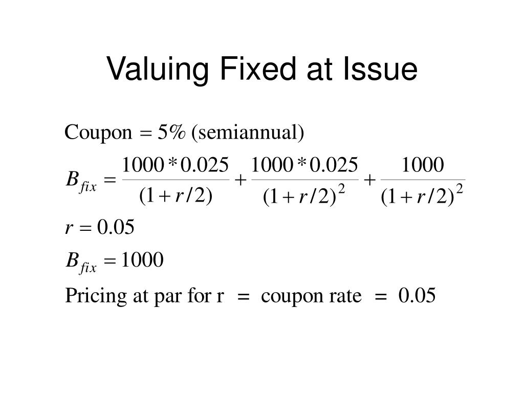 Valuing Fixed at Issue