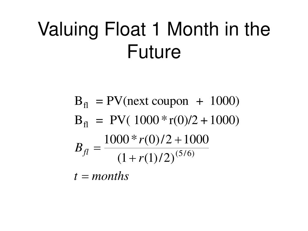 Valuing Float 1 Month in the Future