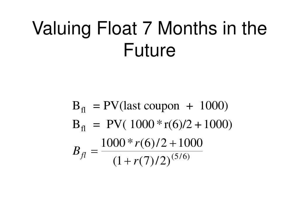 Valuing Float 7 Months in the Future