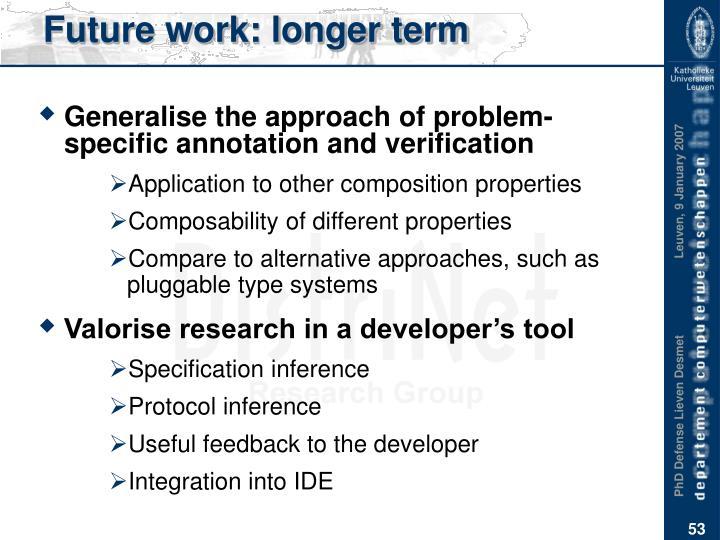 Future work: longer term