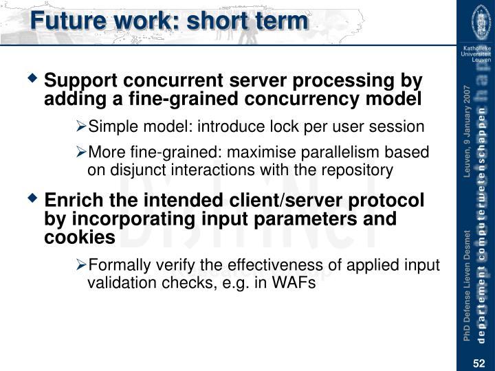 Future work: short term