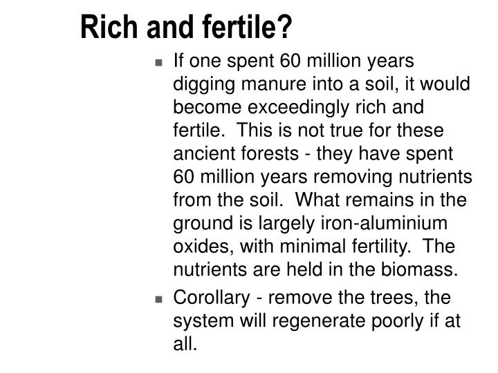 Rich and fertile?