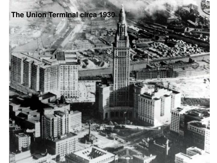 The Union Terminal circa 1930