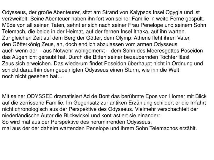 Odysseus, der große Abenteurer, sitzt am Strand von Kalypsos Insel Ogygia und ist