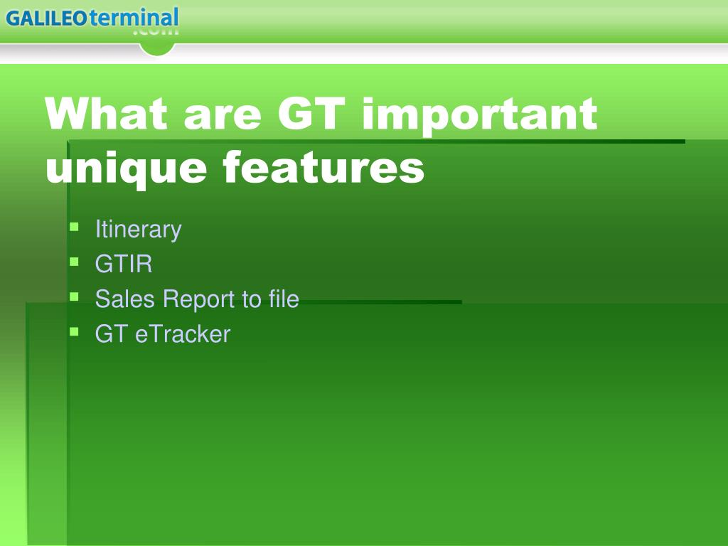 What are GT important unique features