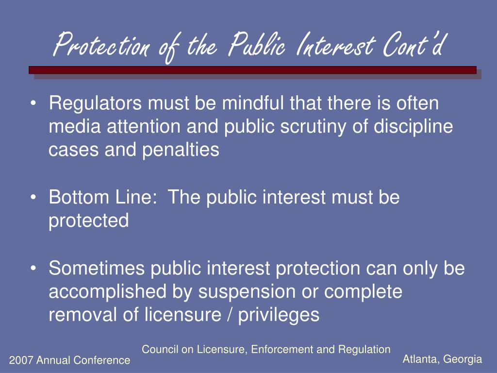 Protection of the Public Interest Cont'd