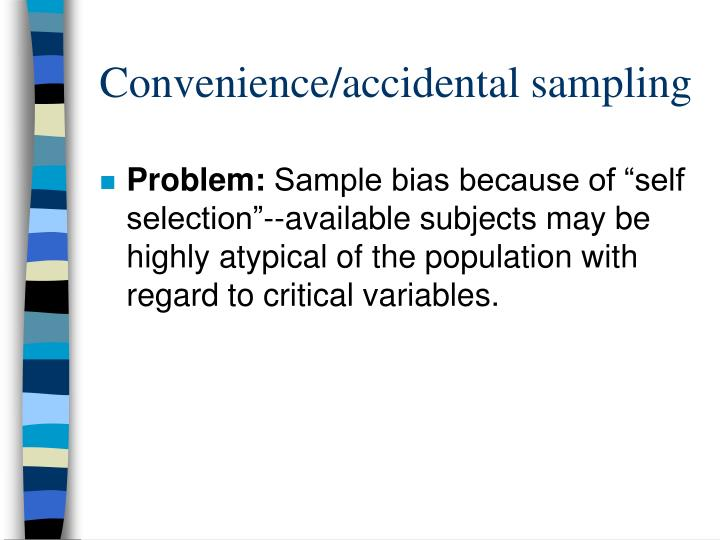 Convenience/accidental sampling