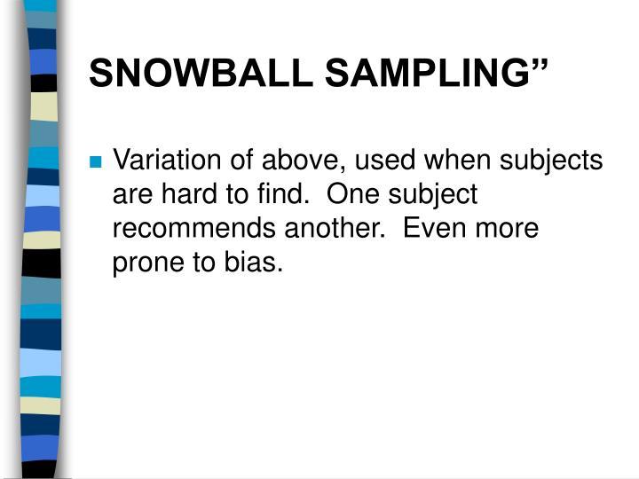 "SNOWBALL SAMPLING"""