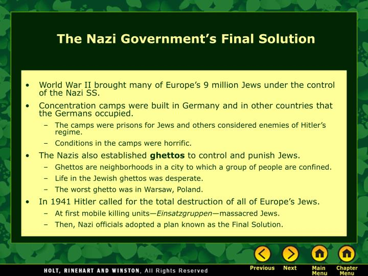 World War II brought many of Europe's 9 million Jews under the control of the Nazi SS.