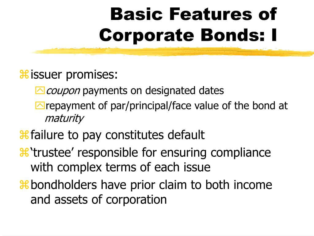 Basic Features of Corporate Bonds: I