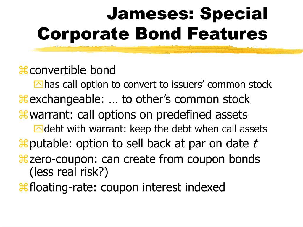 Jameses: Special Corporate Bond Features