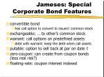 jameses special corporate bond features