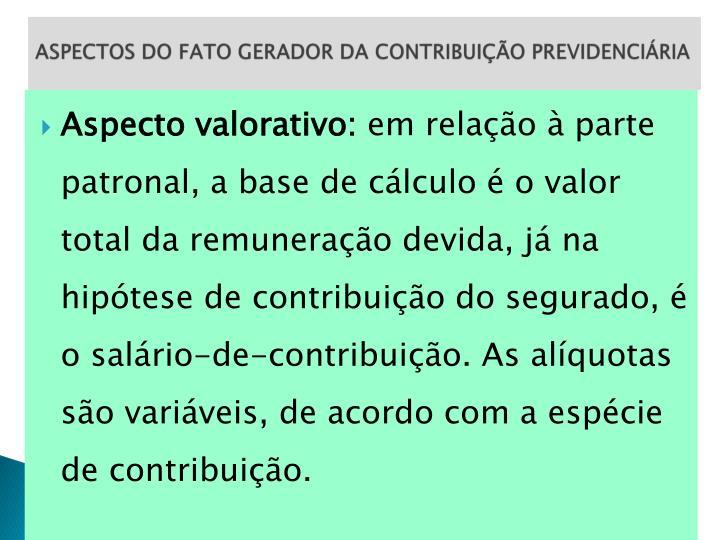 ASPECTOS DO FATO GERADOR DA CONTRIBUIÇÃO PREVIDENCIÁRIA