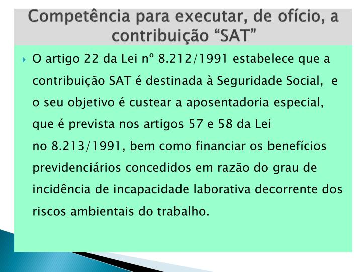"""Competência para executar, de ofício, a contribuição """"SAT"""""""
