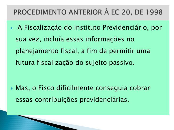 PROCEDIMENTO ANTERIOR À EC 20, DE 1998