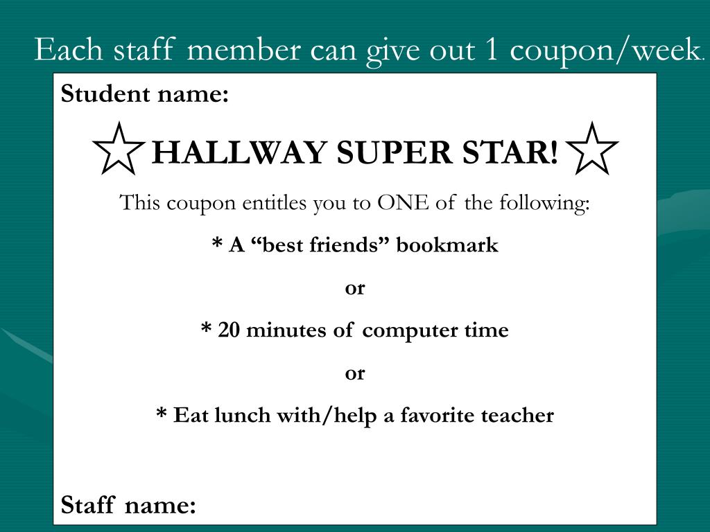 Each staff member can give out 1 coupon/week