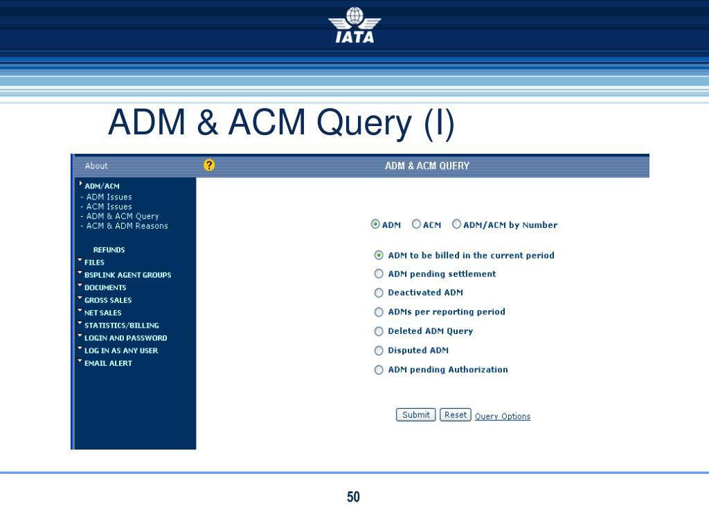 ADM & ACM Query (I)