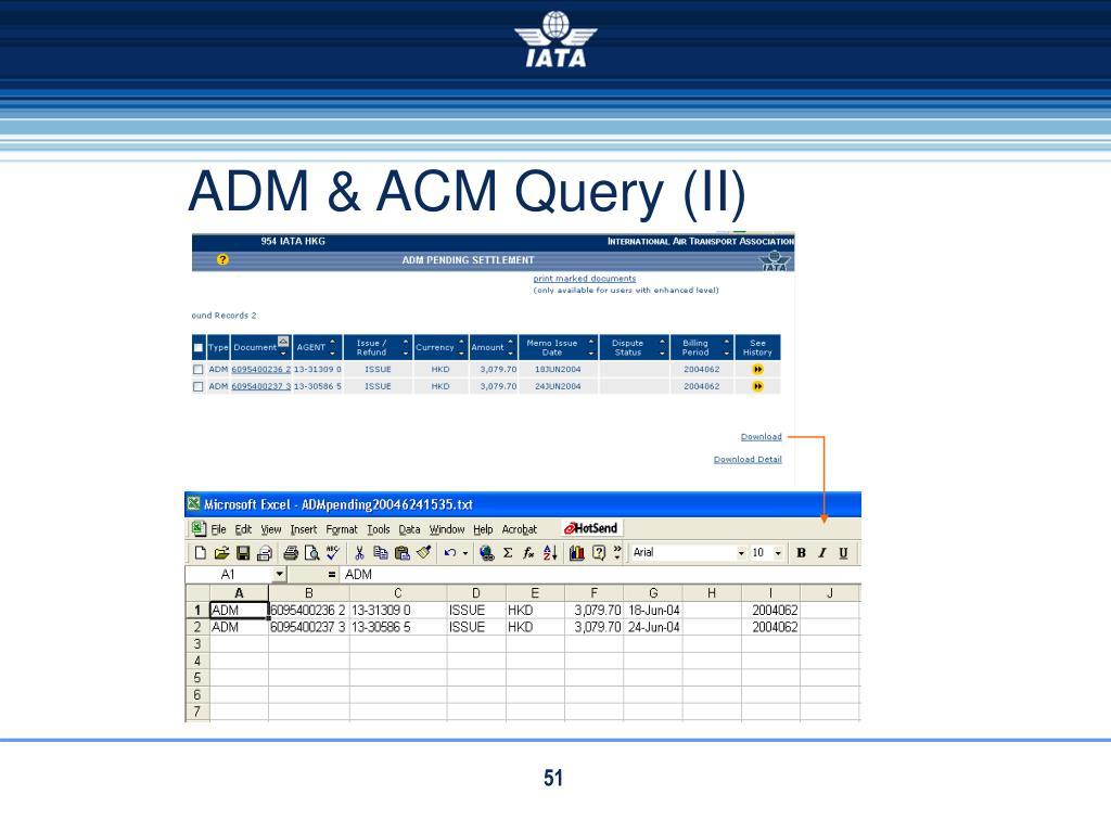 ADM & ACM Query (II)