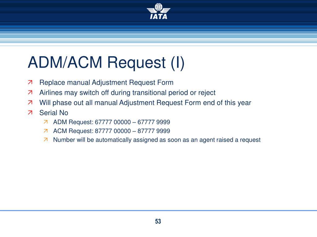 ADM/ACM Request (I)