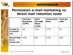permission e mail marketing vs direct mail retention costs