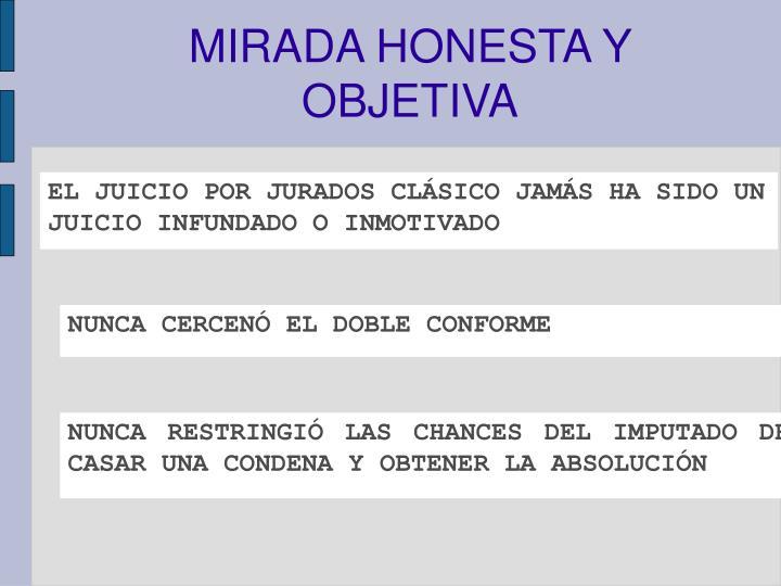 MIRADA HONESTA Y OBJETIVA