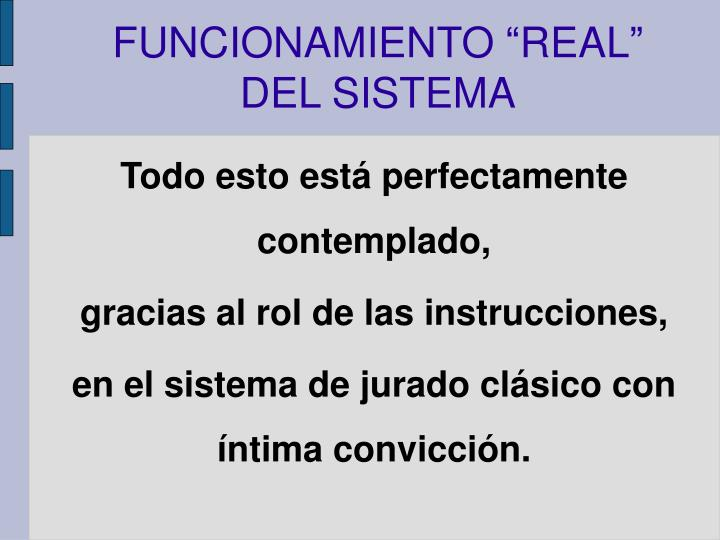 """FUNCIONAMIENTO """"REAL"""" DEL SISTEMA"""