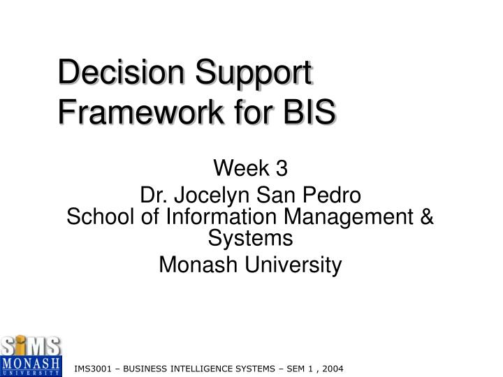 Decision support framework for bis