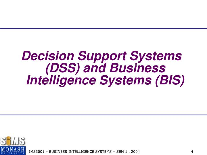Decision Support Systems (DSS) and Business Intelligence Systems (BIS)