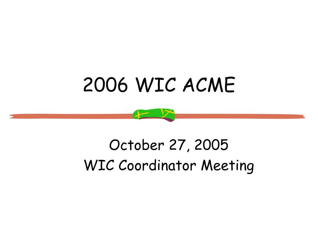 2006 WIC ACME