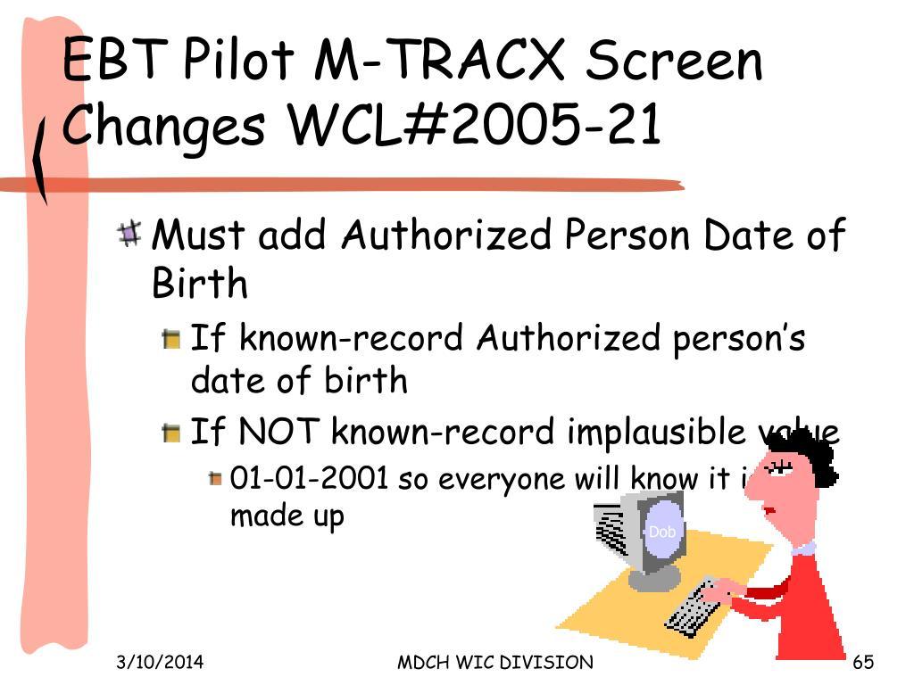 EBT Pilot M-TRACX Screen Changes WCL#2005-21