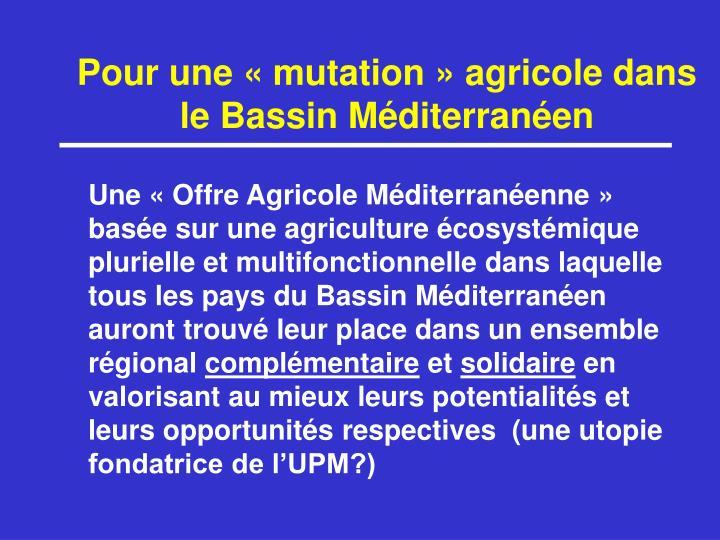 Pour une «mutation» agricole dans le Bassin Méditerranéen
