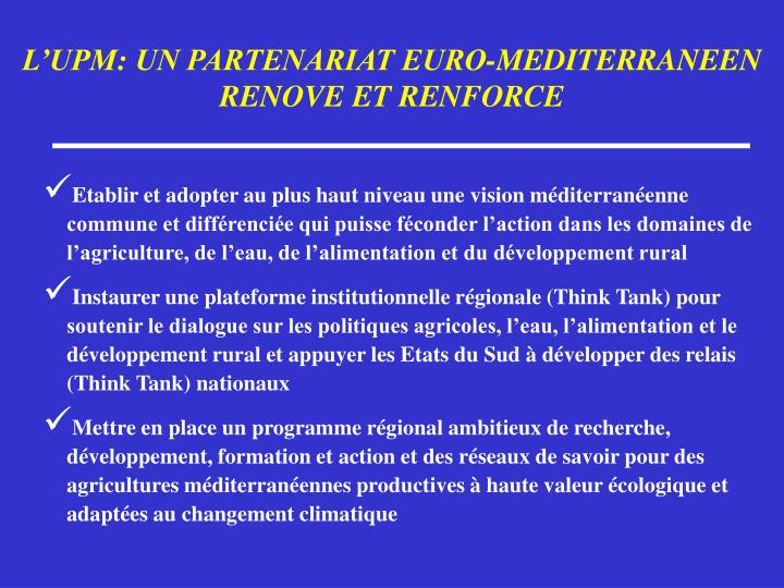 L'UPM: UN PARTENARIAT EURO-MEDITERRANEEN RENOVE ET RENFORCE