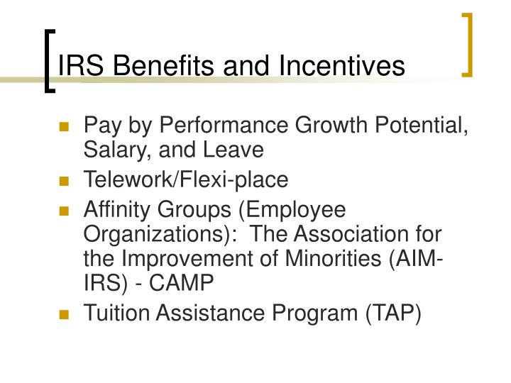 IRS Benefits and Incentives