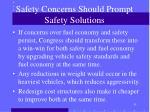 safety concerns should prompt safety solutions