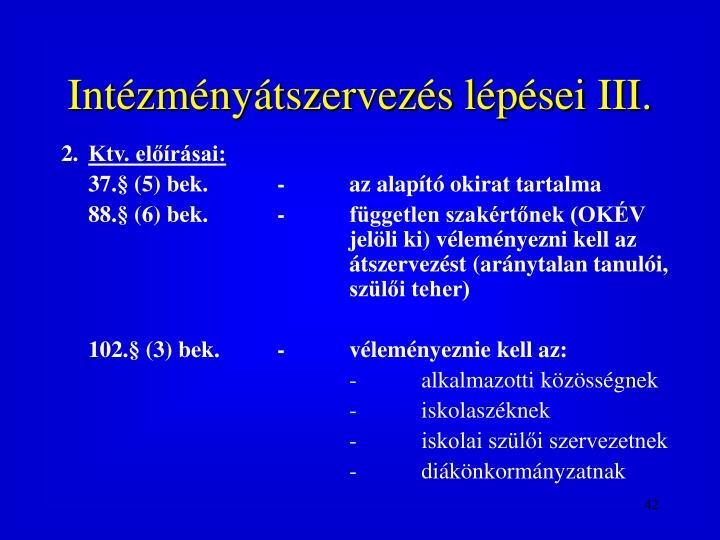 Intzmnytszervezs lpsei III.