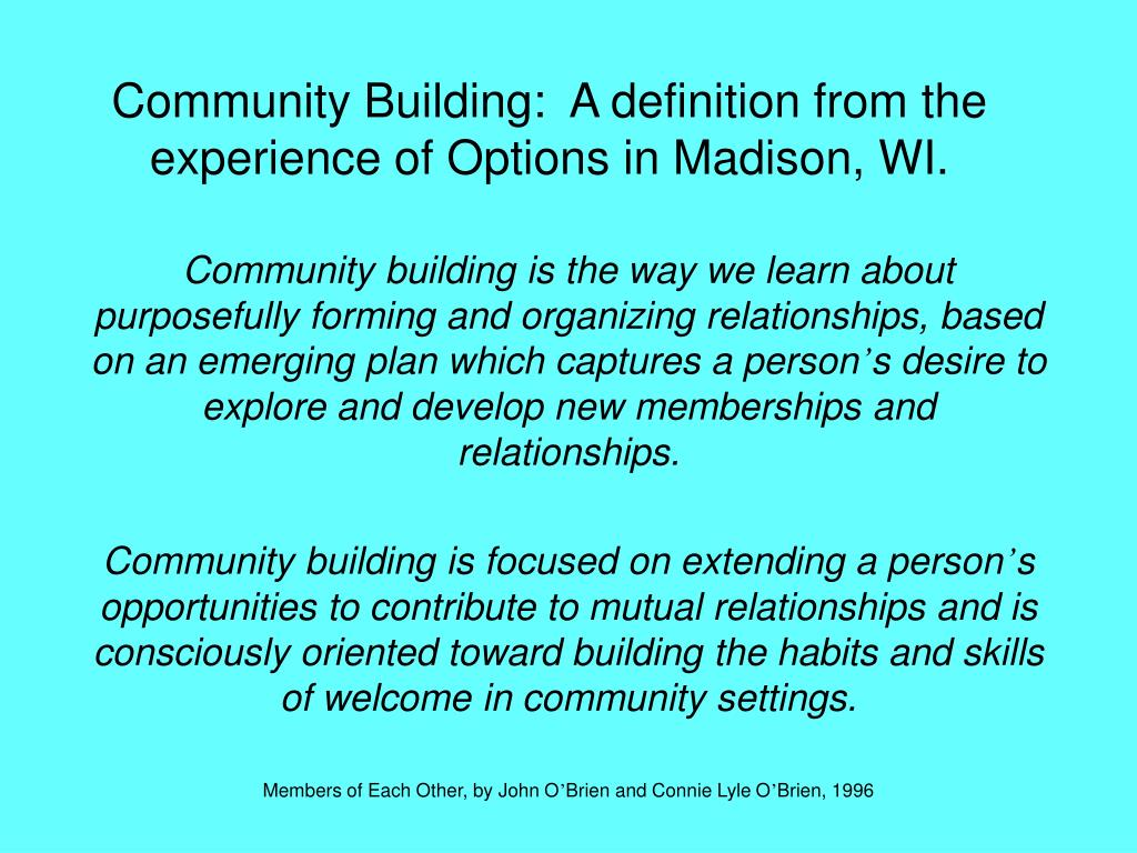 Community Building:  A definition from the experience of Options in Madison, WI.