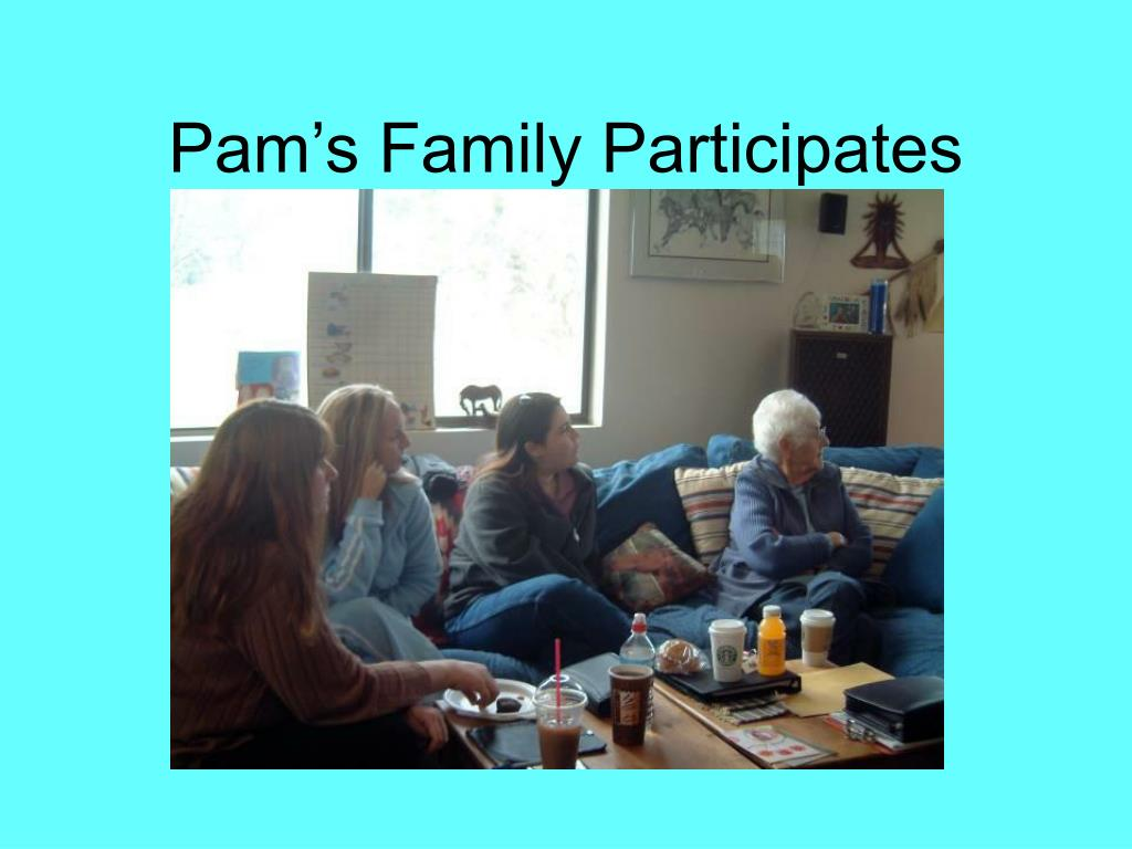 Pam's Family Participates