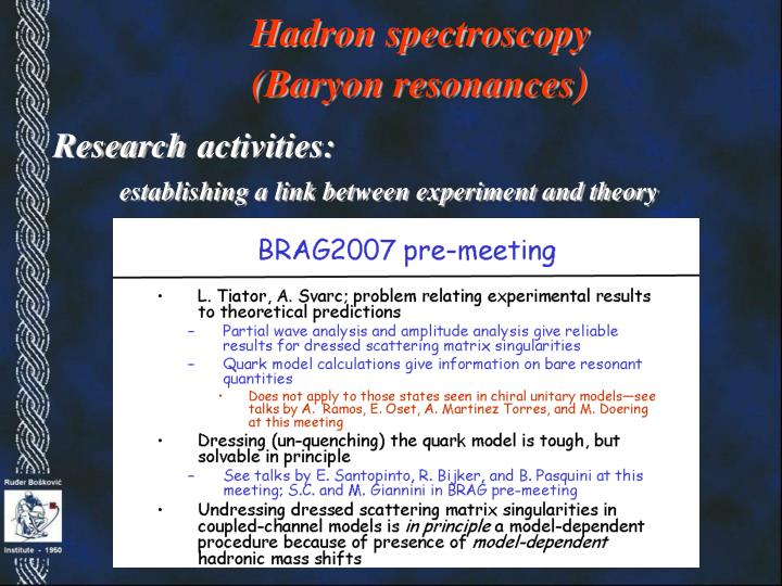 Hadron spectroscopy                                     (Baryon resonances