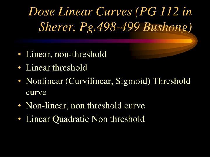 Dose Linear Curves (PG 112 in Sherer, Pg.498-499 Bushong)