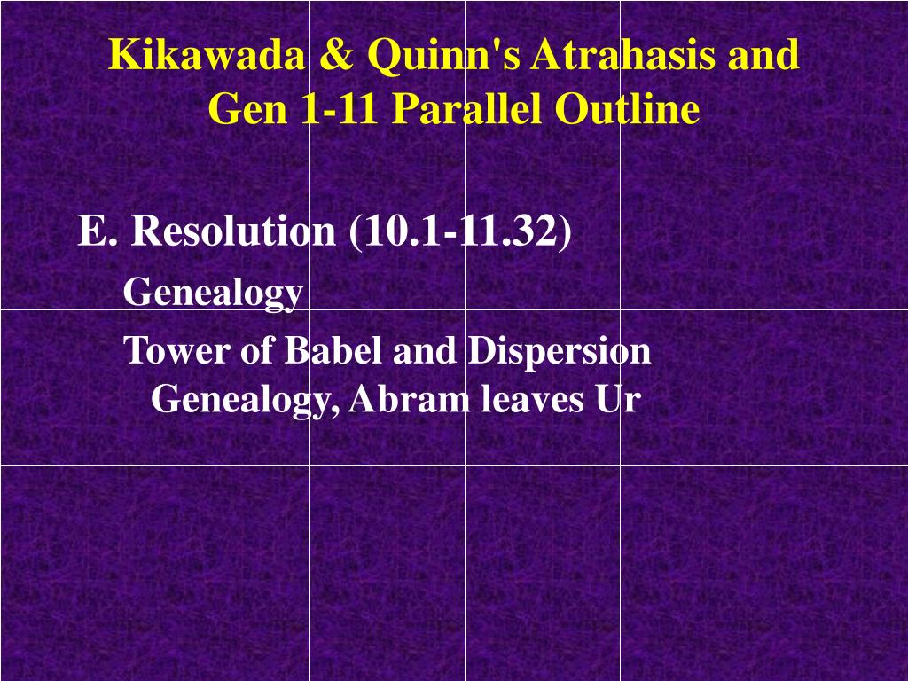 Kikawada & Quinn's Atrahasis and Gen 1-11 Parallel Outline